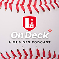 On Deck | DFS MLB 2020 Podcast