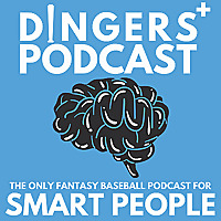 Dingers: The Only Fantasy Baseball Podcast For Smart People