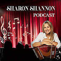 The Sharon Shannon Podcast