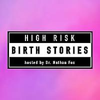 High Risk Birth Stories