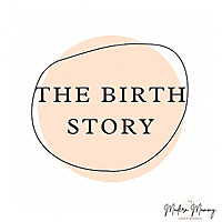 The Birth Story