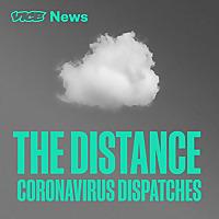 The Distance: Coronavirus Dispatches