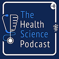The Health Science Podcast