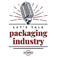 Let's Talk Packaging Industry