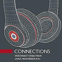 Connections | Investment views from Janus Henderson (UK)