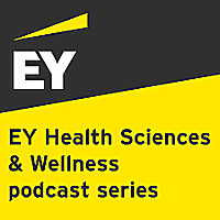 EY Health Sciences & Wellness podcast series