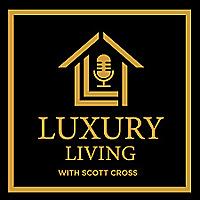 Luxury Living by SCOTT CROSS