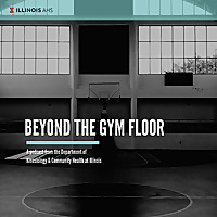 Beyond The Gym Floor | Illinois' College of Applied Health Sciences