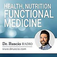 Dr. Ruscio Radio: Health, Nutrition and Functional Medicine