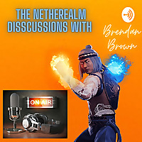 The NetherRealm Discussions With Brendan Brown