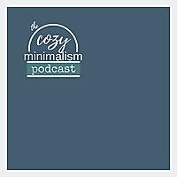 The Cozy Minimalism Podcast