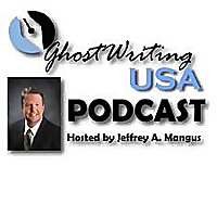 GHOSTWRITING USA PODCAST With Jeffrey A. Mangus