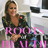 The Roots of Health Podcast With Dr Julia Piper