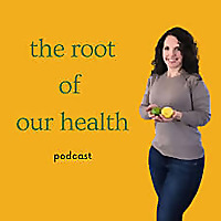 The Root Of Our Health