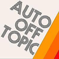 Auto Off Topic