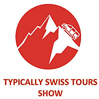 Typically Swiss Tours Show