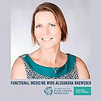 Functional Medicine with Alexandra Brewster