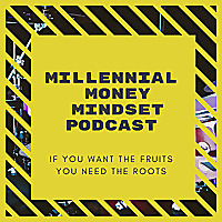 Millennial Money Mindset | If you want the fruits you need the roots