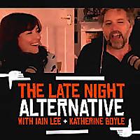 The Late Night Alternative with Iain Lee & Katherine Boyle
