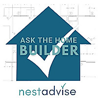 Ask the Homebuilder brought to you by Nest Advise
