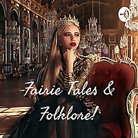 Fairie Tales & Folklore!