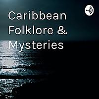 Caribbean Folklore & Mysteries