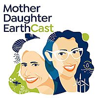 Mother Daughter Earth | An Environmental Sustainability Podcast