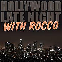 Hollywood Late Night with Rocco