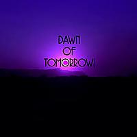 Dawn of Tomorrow