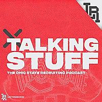 Talking Stuff   Ohio State Recruiting Podcast