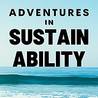 Adventures in Sustainability