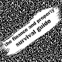 The Finance and Property Survival Guide
