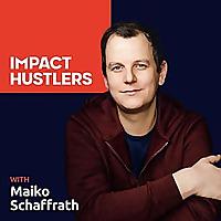 Entrepreneurs With Social Impact | Impact Hustlers