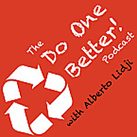The Do One Better! Podcast