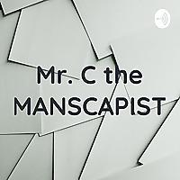 Mr. C the MANSCAPIST