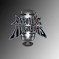 Annoying Neighbors's Podcast