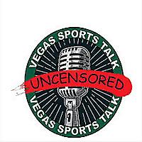 Vegas Sports Talk Uncensored Podcasts