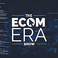 Ecom Era - #1 Dropshipping & Ecommerce Podcast