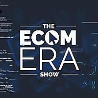 Ecom Era - #1 Dropshipping & Ecommerce Podcast