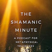 The Shamanic Minute