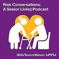 Risk conversations | A senior living podcast