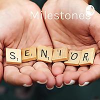 Milestones | A Senior Living Podcast