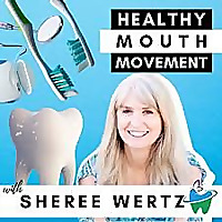 The Healthy Mouth Movement Podcast