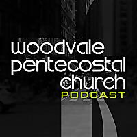 Woodvale Pentecostal Church Podcast