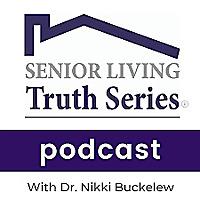 Senior Living Truth Series