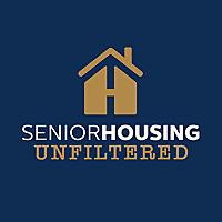 Senior Housing Unfiltered