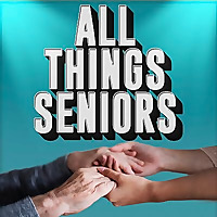 All Things Seniors | A Podcast For Caregivers