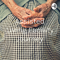 Assisted Living Facility Journey