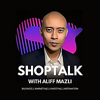 Shoptalk with Aliff Mazli