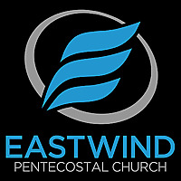 Eastwind Pentecostal - Pastor David Myers